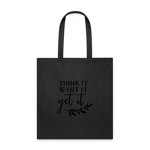 thinkit wantit getit - Tote Bag