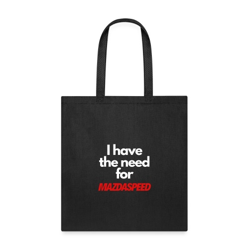 I have the need for MAZDASPEED - Tote Bag