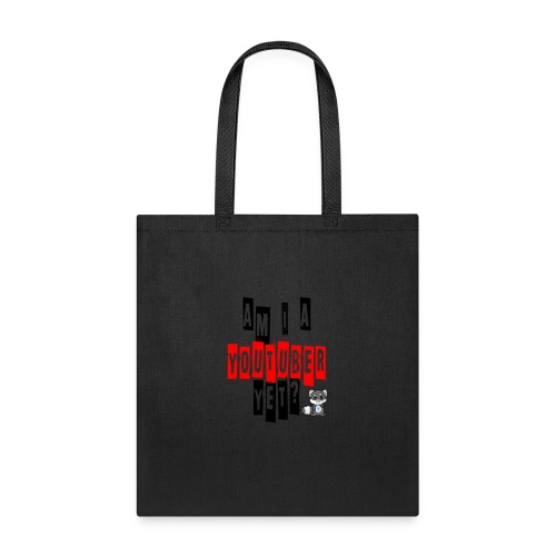 Am I A Youtuber Yet? - Tote Bag