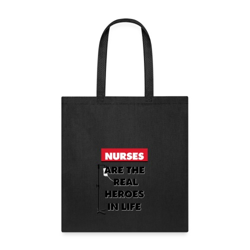 nurses are the real heroes in life - Tote Bag
