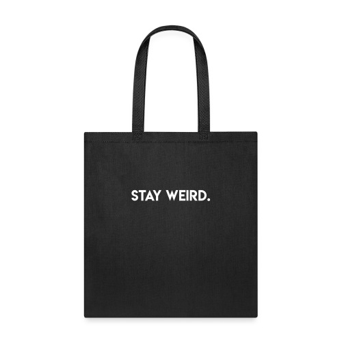 Triple G Stay Weird - White Text - Tote Bag