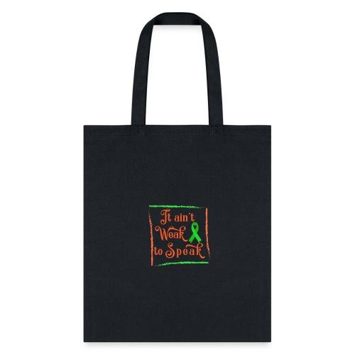 It aint weak to speak - Tote Bag