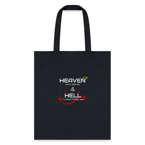 Heaven won't take me Hell is afraid I'll take over - Tote Bag