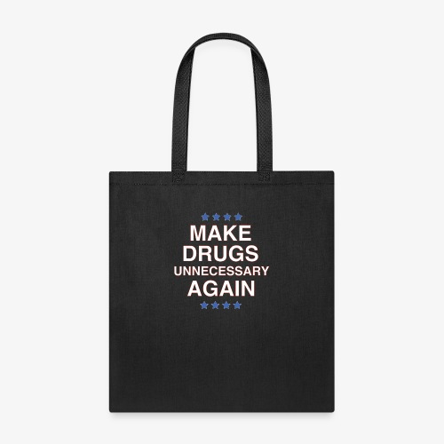 Make Drugs Unnecessary Again - Tote Bag