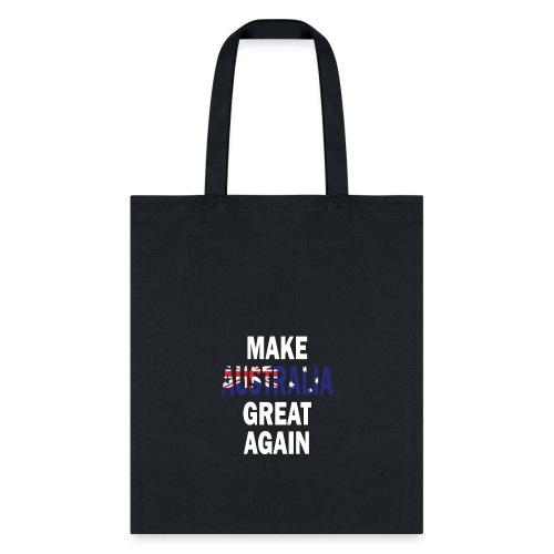 Make Australia Great Again - Tote Bag