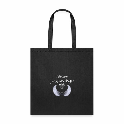 I Think My Guardian Angel Drinks - Tote Bag