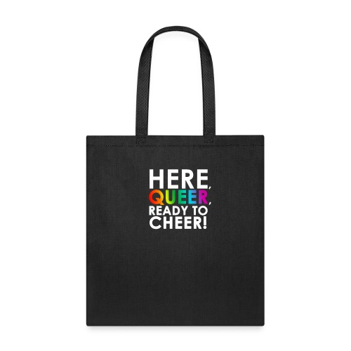 Here, Queer, Ready to Cheer - Tote Bag