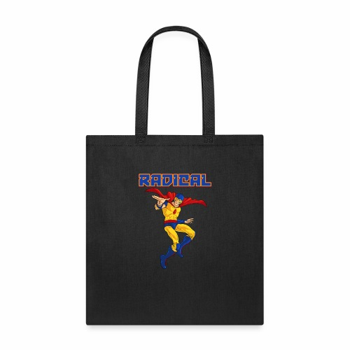 Classic Radical, and it says RADICAL! - Tote Bag