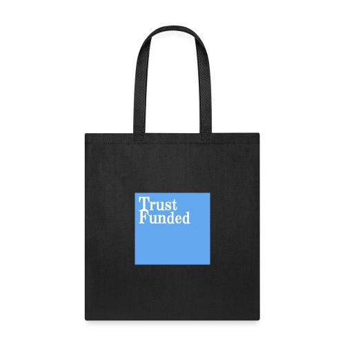 trust funded - Tote Bag