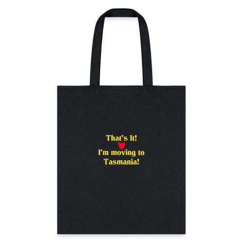 I'm moving to Tasmania - Tote Bag