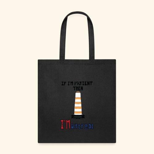 If I m patient - Tote Bag