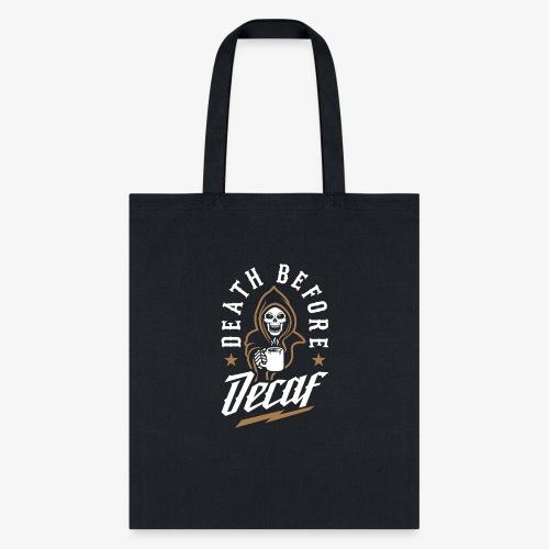 Death Before Decaf - Tote Bag