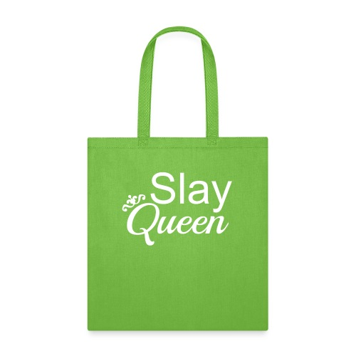 Slay My Queens - White Text - Tote Bag