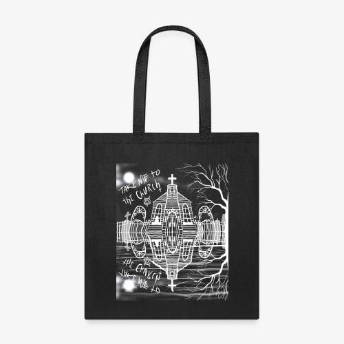 take me to the church - Tote Bag