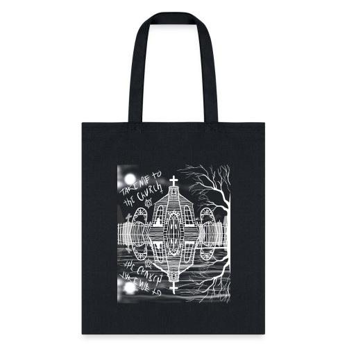 take me to the church - Tote Bag