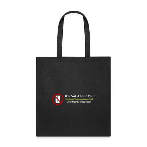 it's Not About You with Jamal, Marianne and Todd - Tote Bag