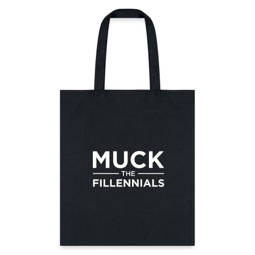 Muck The Fillennials - White Text Design - Tote Bag