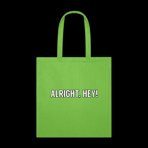 Alright, Hey! Tote Bag - Tote Bag
