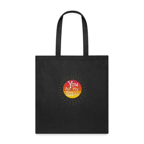 You Are My Pizza Cheese - Tote Bag