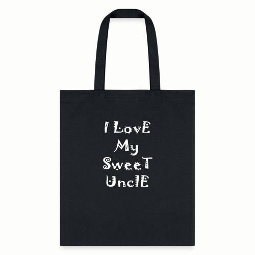 I love my sweet uncle - Tote Bag