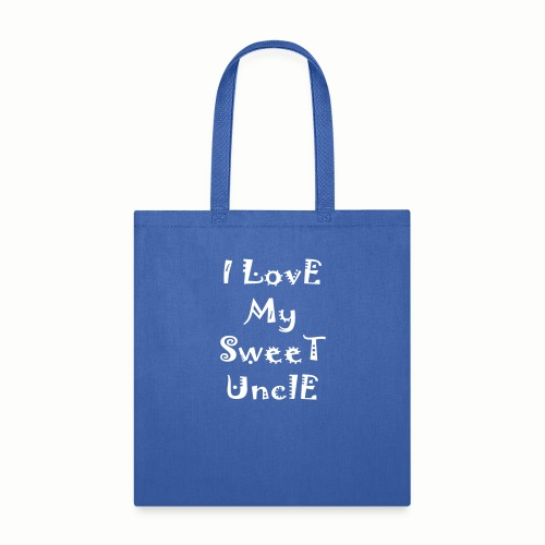 I love my sweet uncle - Tote Bag