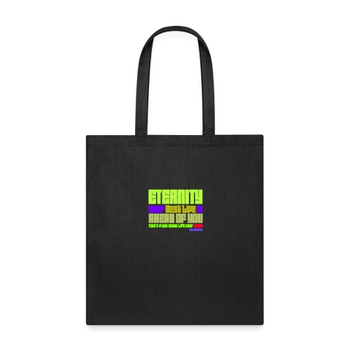 ETERNITY: YOUR BEST IS AHEAD OF YOU - Tote Bag