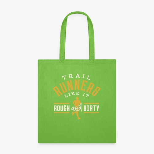 Trail Runners Like It Rough & Dirty - Tote Bag