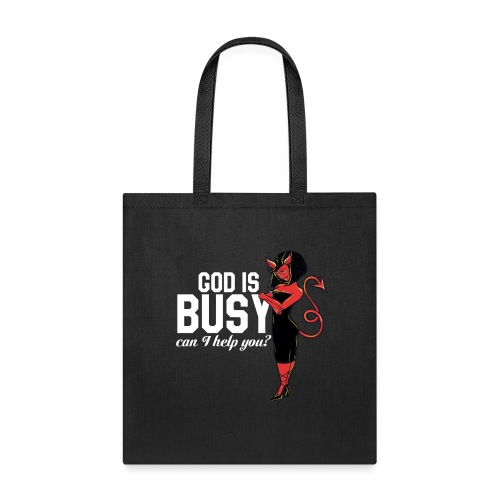 God is busy can I help you - Tote Bag