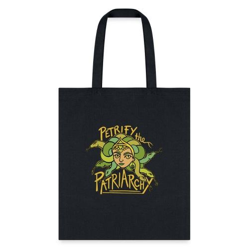 Petrify the Patriarchy - Tote Bag
