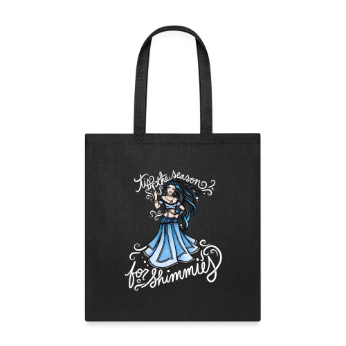 tis the season for SHIMMIES - Tote Bag