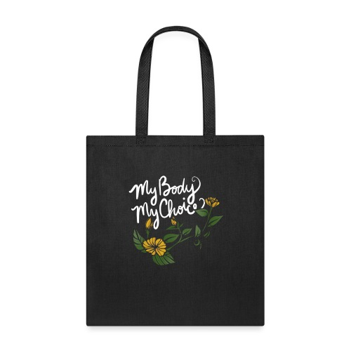 My Body My Choice - Tote Bag