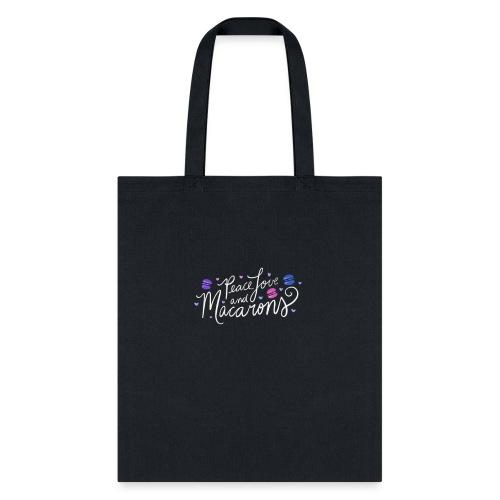 Peace Love and Macarons - Tote Bag