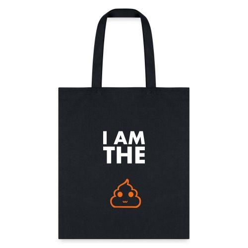 I am the shit T-shirt - Tote Bag