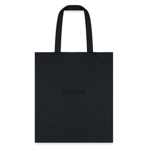 Calme Toé - Tote Bag