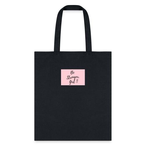 Be Stronger Girl - Tote Bag