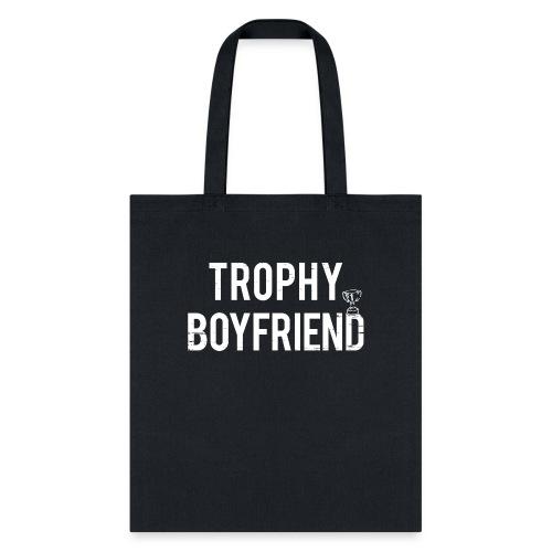 Trophy Boyfriend - Tote Bag