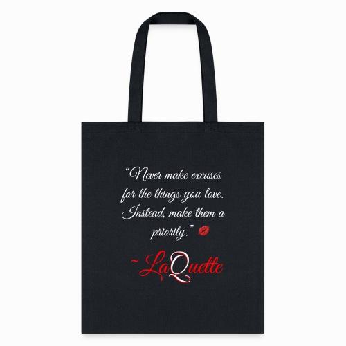 Never Make Excuses - Tote Bag