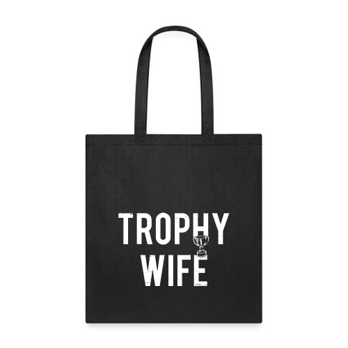 Trophy Wife - Tote Bag