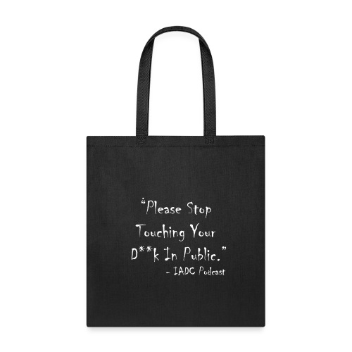 Stop Touching Yourself! Tote - Tote Bag