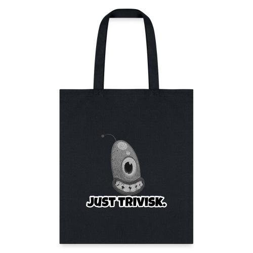 Just trivisk - Just Play - Tote Bag