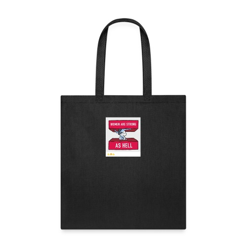 women are strong as hell - Tote Bag
