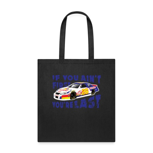 Ricky Bobby If you ain't first, you're last! - Tote Bag