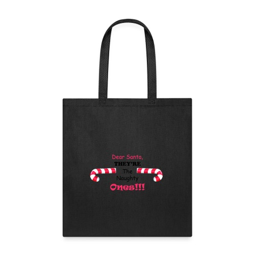 They're the naughty ones - Tote Bag