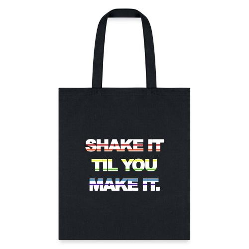 shake It Til You Make It - Tote Bag
