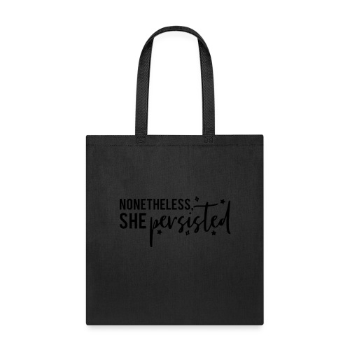 nonetheless she persisted - Tote Bag