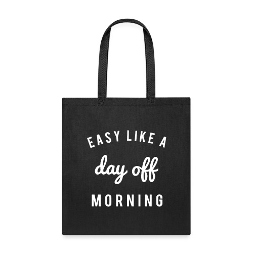 Easy like a day off morning - Tote Bag