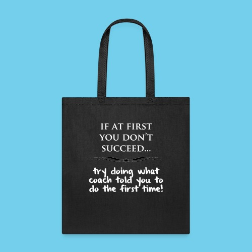 If at first you don t succeed - Tote Bag