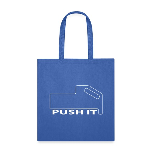 Push It Tee white letters - Tote Bag