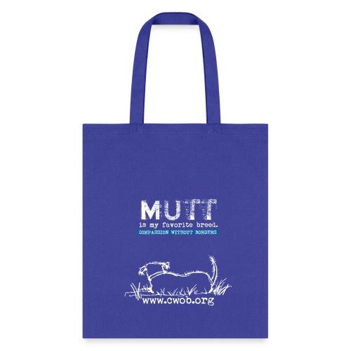 Mutt is My favorite Breed - Tote Bag