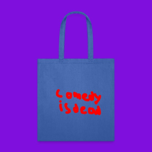 Comedy Is Dead - Tote Bag